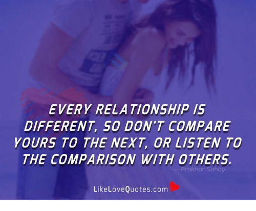 every-relationship-1s-different-so-dont-compare-yours-to-the-36476825.png